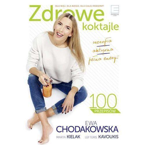 Zdrowe koktajle - Ewa Chodakowska (220 str.)