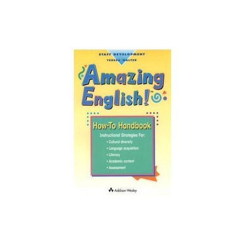 Amazing How-To Handbook A-E, Staff Development K-5, Amazing English! (9780201895223)