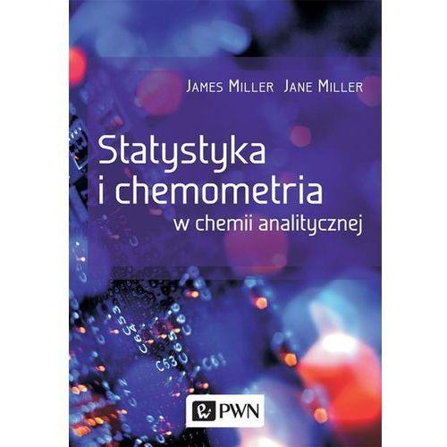 Statystyka i chemometria w chemii analitycznej - James Miller, Miller Jane, James Miller