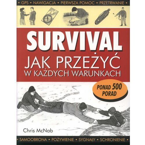 Survival jak przeżyć w każdych warunkach, Chris McNab