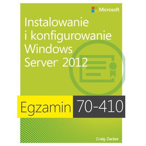 Egzamin 70-410 Instalowanie i konfigurowanie Windows Server 2012 (ilość stron 420)
