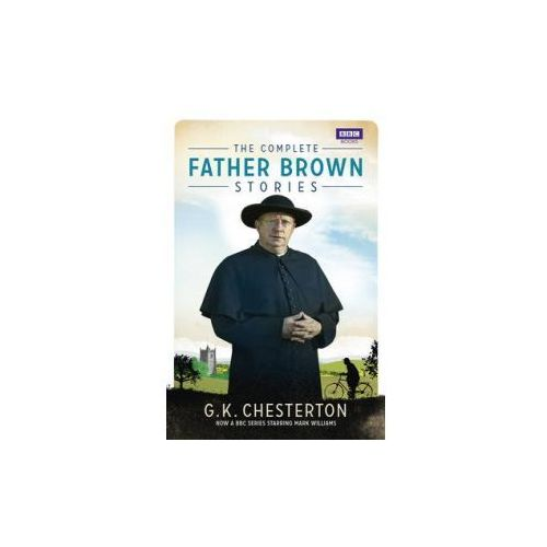 Complete Father Brown Stories, Chesterton, G. K.