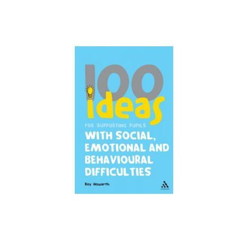 100 Ideas for Supporting Pupils with Social, Emotional and B