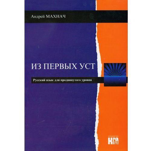 Iz pierwych ust. Ruskij jazyk dlia prodwinutowo urowija + CD (9788361165330)