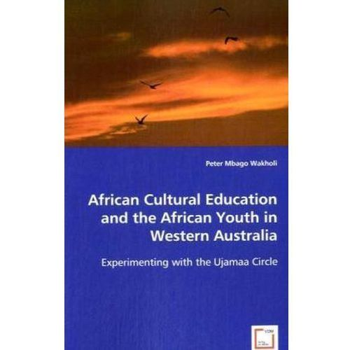 African Cultural Education and the African Youth in Western Australia