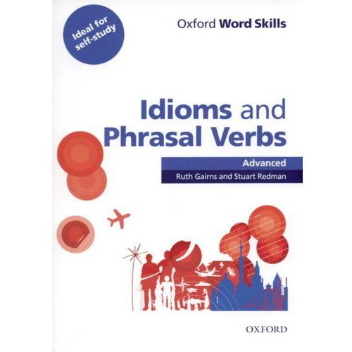 Idioms And Phrasal Verbs Oxford Word Skills Advanced, Ruth Gairns