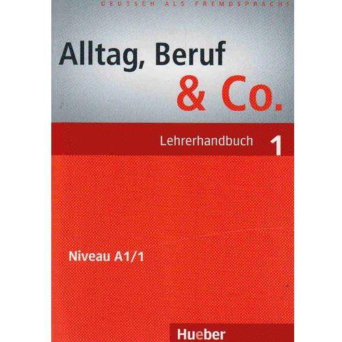 Alltag, Beruf & Co 1. Lehrerhandbuch (Poradnik dla nauczyciela), Duden Verlag / Hueber