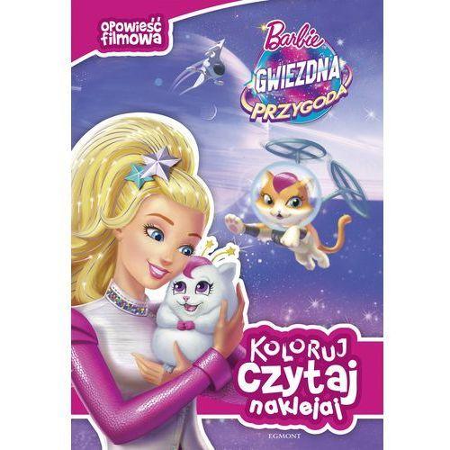 OKAZJA - Koloruj, czytaj, naklejaj Barbie gwiezdna przygoda, Egmont