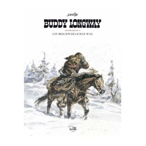 Buddy Longway Gesamtausgabe - Ein beschwerlicher Weg (9783770438976)