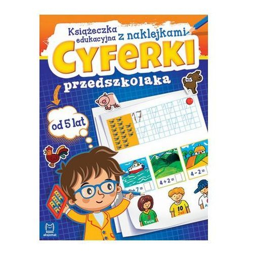Cyferki przedszkolaka. Książeczka edukacyjna z naklejkami Praca zbiorowa (9788381060615)