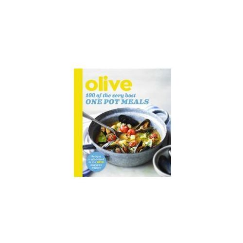 Olive: 100 of the Very Best One Pot Recipes