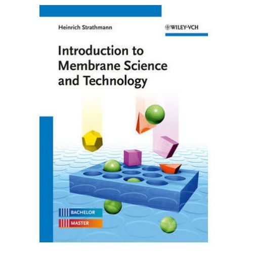 Introduction To Membrane Science And Technology (9783527324514)