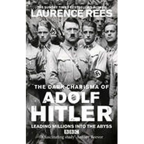 Dark Charisma of Adolf Hitler (9780091917654)
