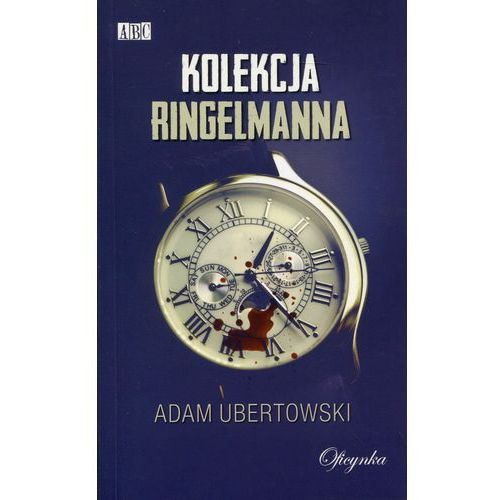 Kolekcja Ringelmanna - Jeśli zamówisz do 14:00, wyślemy tego samego dnia. Darmowa dostawa, już od 99,99 zł. (9788364307805)