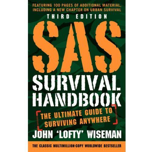 SAS Survival Handbook, Third Edition: The Ultimate Guide to Surviving Anywhere, John Wiseman