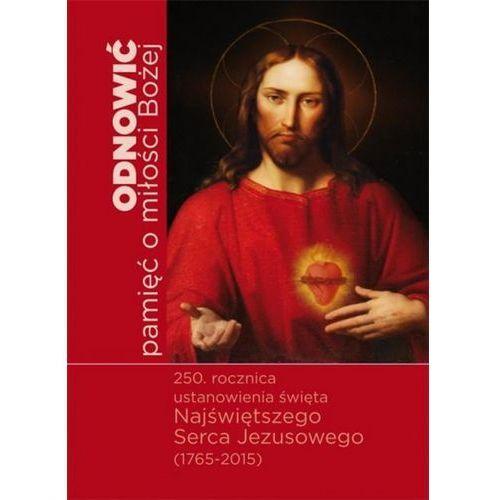 Odnowić pamięć o miłości Bożej - Wysyłka od 3,99 - porównuj ceny z wysyłką, oprawa miękka