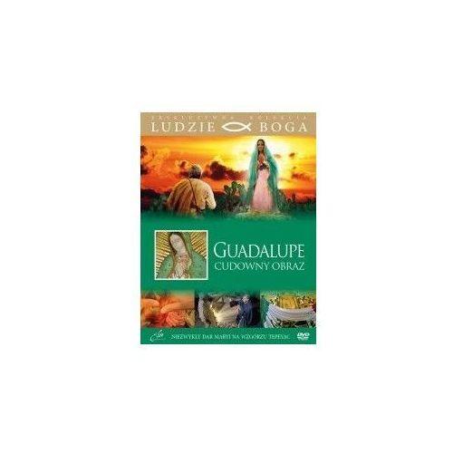 Praca zbiorowa Guadalupe - cudowny obraz + film dvd