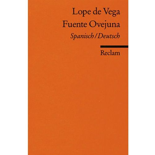 Das berühmte Drama von Fuente Ovejuna. Comedia famosa de Fuente Ovejuna (9783150088845)