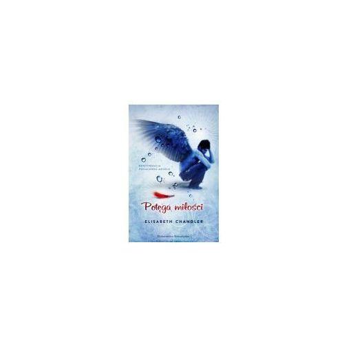 Potęga miłości (Pocałunek anioła 2), Elizabeth Chandler