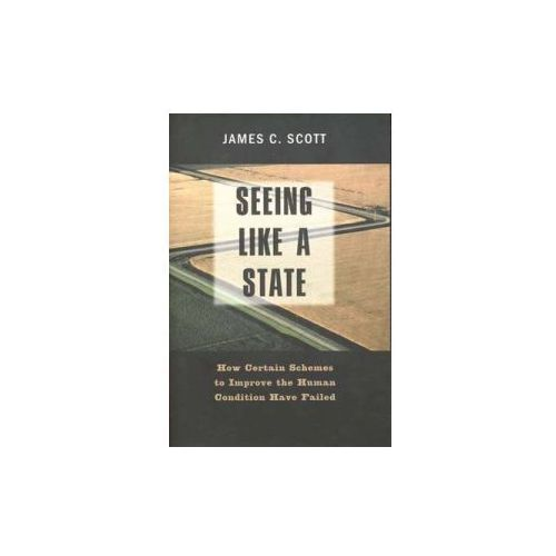 Seeing Like A State, Scott, James C.