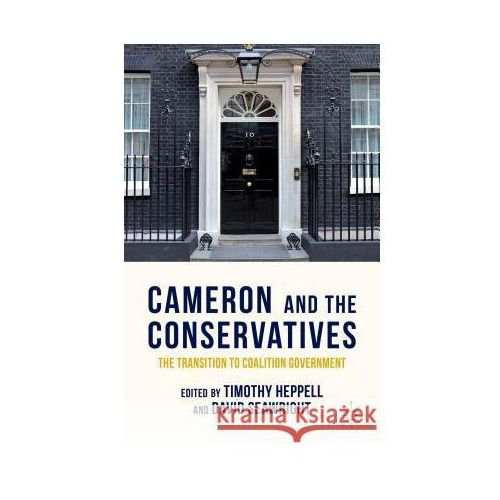 Cameron and the Conservatives: The Transition to Coalition Government