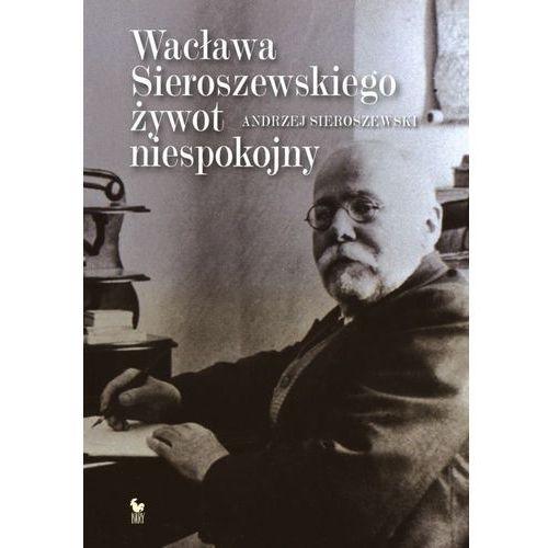 Wacław Sieroszewski Biografia (2015)