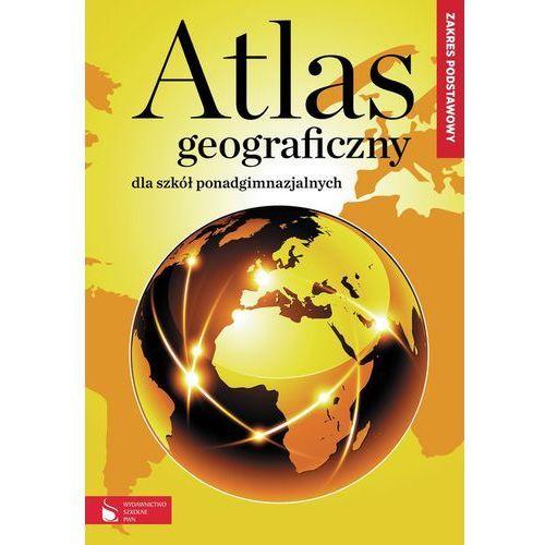 Atlas Geograficzny Dla Szkół Ponadgimnazjalnych. Zakres Podstawowy (2012)