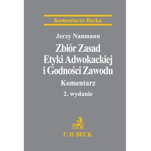 Zbiór Zasad Etyki Adwokackiej i Godności Zawodu. Komentarz * natychmiastowa wysyłka od 3,99, C.H. Beck