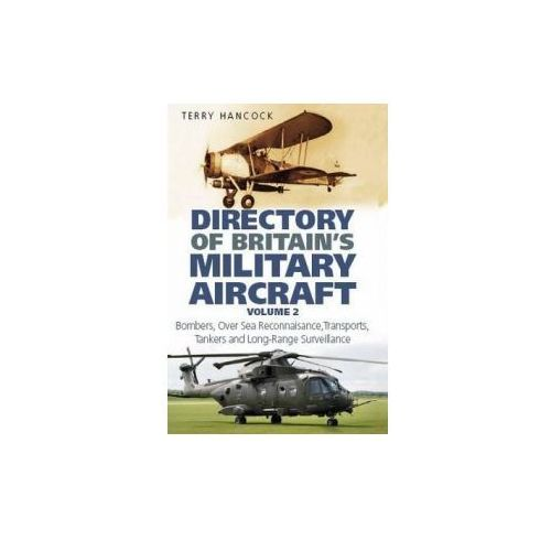 Directory of Britain's Military Aircraft Vol 2 (9780752445328)