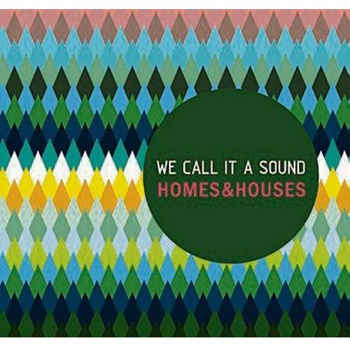 We Call It A Sound - HOMES AND HOUSES, 8578369