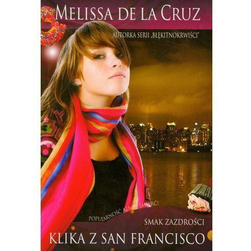 Klika z San Francisco tom 2 Smak zazdrości (Cruz Melissa)