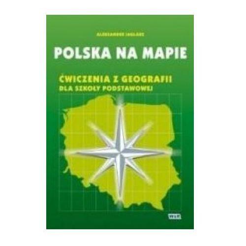 POLSKA NA MAPIE. ĆWICZENIA Z GEOGRAFII DLA SZKOŁY PODSTAWOWEJ (2008)