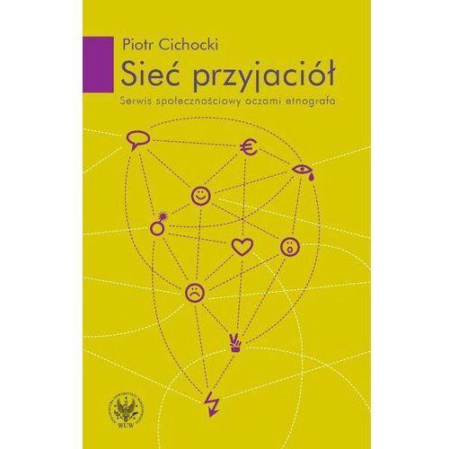 Sieć przyjaciół Serwis społecznościowy oczami etnografa