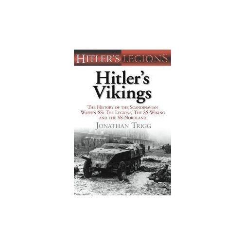 Hitler's Vikings: The History of the Scandinavian Waffen-SS (9780752455082)