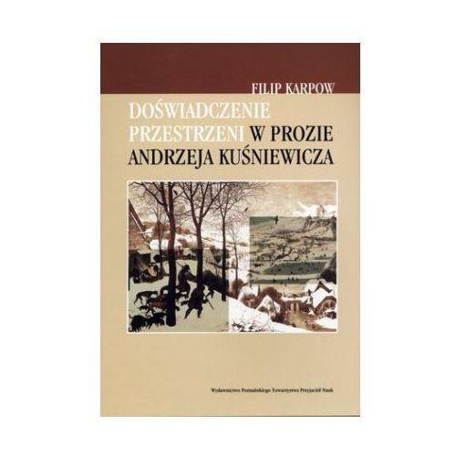 Doświadczenie przestrzeni w prozie Andrzeja Kuśniewicza (2012)