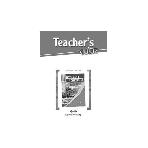 Command & Control. Career Paths. Teacher's Guide, Express Publishing