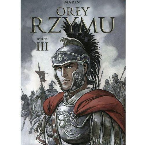 Orły Rzymu. Księga III - Wysyłka od 5,99 - kupuj w sprawdzonych księgarniach !!! (60 str.)