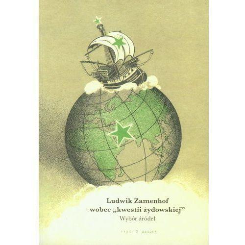 Ludwik Zamenhof wobec kwestii żydowskiej (284 str.)