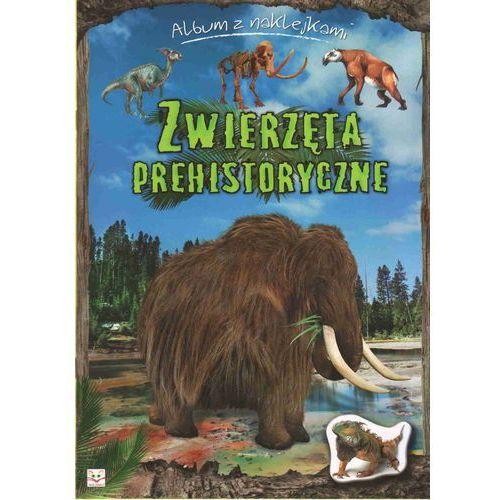 Zwierzęta prehistoryczne Album z naklejkami, oprawa miękka