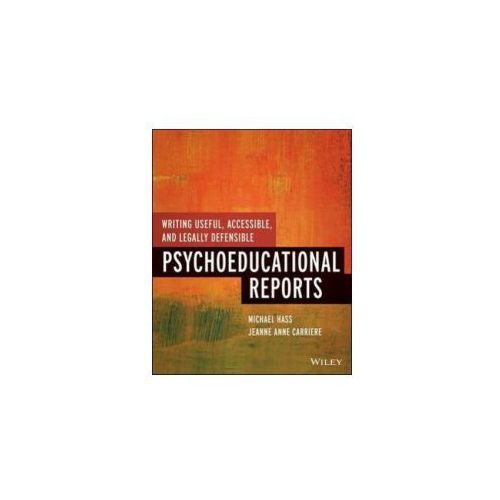 Writing Useful, Accessible, And Legally Defensible Psychoeducational Reports (9781118205655)