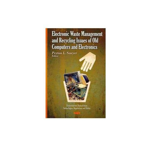 Electronic Waste Management & Recycling Issues of Old Computers & Electronics