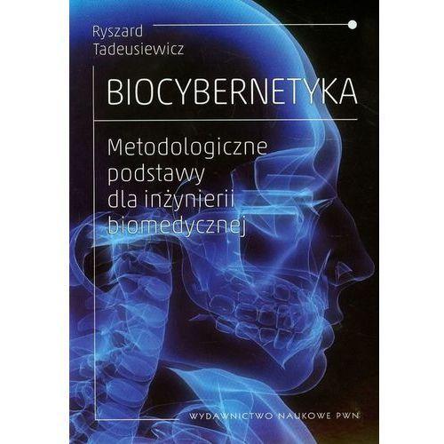 BIOCYBERNETYKA METODOLOGICZNE PODSTAWY DLA INŻYNIERII BIOMEDYCZNEJ, rok wydania (2013)