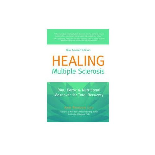 Healing Multiple Sclerosis Diet, Detox & Nutritional Makeover for Total Recovery, Quintessential Healing