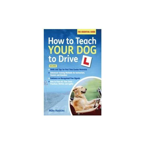 How to Teach your Dog to Drive (9781472116659)