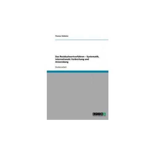 Das Residualwertverfahren - Systematik, internationale Verbreitung und Anwendung (9783640230556)