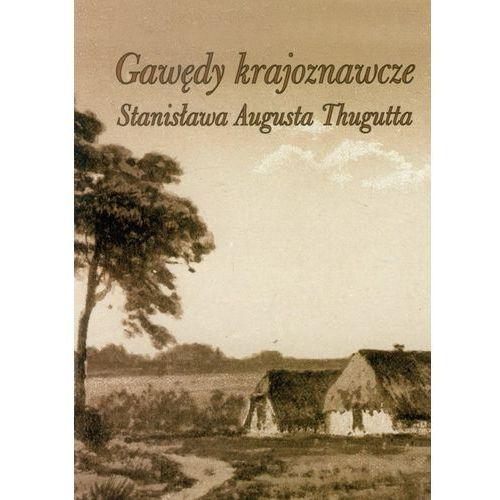 Gawędy krajoznawcze Stanisława Augusta Thugutta (256 str.)
