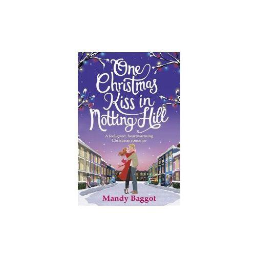 One Christmas Kiss in Notting Hill - Baggot Mandy. DARMOWA DOSTAWA DO KIOSKU RUCHU OD 24,99ZŁ, oprawa miękka