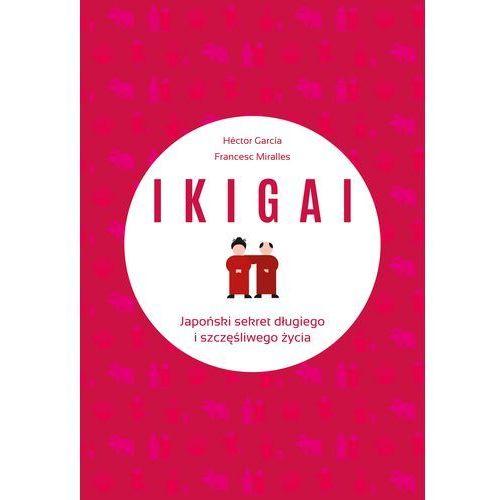IKIGAI. Japoński sekret długiego i szczęśliwego... (9788328704848)