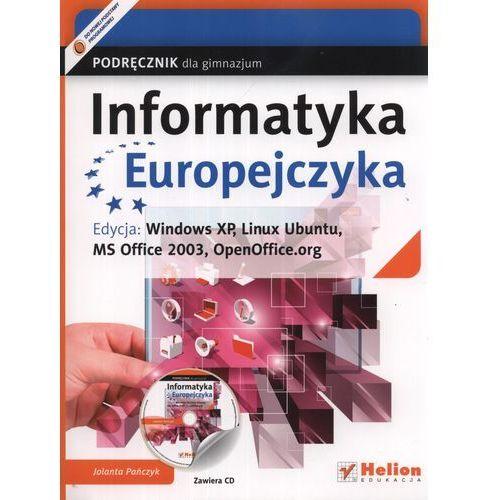 Informatyka Europejczyka. Podręcznik dla gimnazjum. Edycja: Windows XP, Linux Ubuntu, MS Office 2003, OpenOffice.org (328 str.)