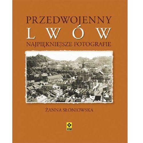 PRZEDWOJENNY LWÓW NAJPIĘKNIEJSZE FOTOGRAFIE TW (Słoniowska Żanna)